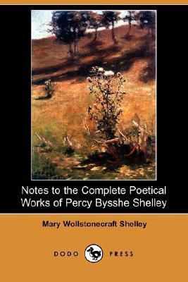 Notes to the Complete Poetical Works of Percy Bysshe Shelley by Mary Wollstonecraft Shelley