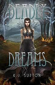 Deadly Dreams by K.J. Sutton