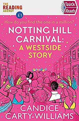 Notting Hill Carnival (Quick Reads): A West Side Story (Quick Reads 2020) by Candice Carty-Williams