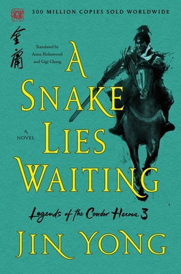 A Snake Lies Waiting: The Definitive Edition by Jin Yong