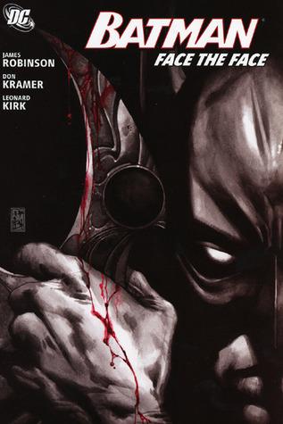 Batman: Face the Face by Leonard Kirk, Don Kramer, James Robinson