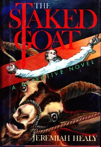The Staked Goat: A Detective Novel by Jeremiah Healy