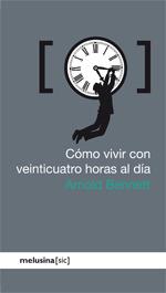 Cómo vivir con veinticuatro horas al día by Arnold Bennett