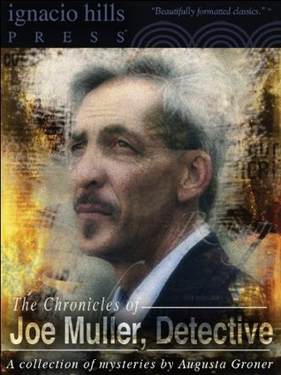 The Chronicles of Joe Muller, Detective: A Collection by Grace Isabel Colbron, Auguste Groner