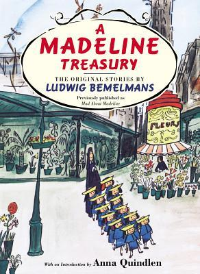 A Madeline Treasury: The Original Stories by Ludwig Bemelmans by Ludwig Bemelmans