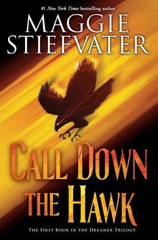 Call Down the Hawk by Maggie Stiefvater