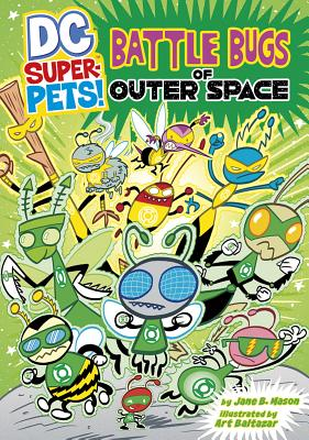 Battle Bugs of Outer Space by Jane B. Mason