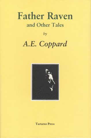 Father Raven and Other Tales by A.E. Coppard, Mark Valentine