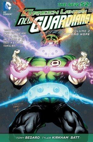 Green Lantern: New Guardians, Volume 2: Beyond Hope by Tyler Kirkham, Batt, Tony Bedard