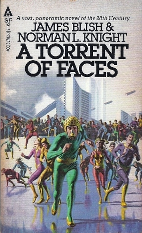 A Torrent of Faces by James Blish, Norman L. Knight