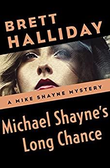 Michael Shayne's Long Chance by Brett Halliday
