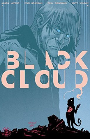 Black Cloud #6 by Jason Latour, Paul Reinwand, Ivan Brandon, Matt Wilson, Greg Hinkle