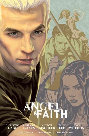 Angel & Faith: Season 9, Volume 2 by Rebekah Isaacs, Christos Gage, Victor Gischler, Paul Lee, Lee Garbett, David Lapham, Joss Whedon, Cliff Richards