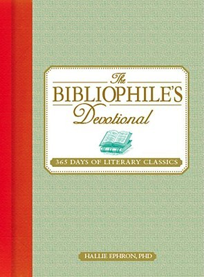 The Bibliophile's Devotional: 365 Days of Literary Classics by Hallie Ephron