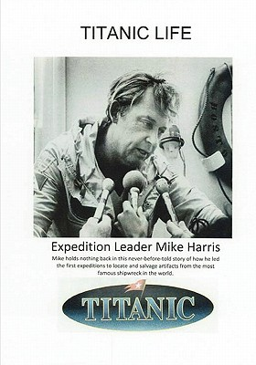 Titanic Life by Mike Harris