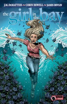 The Girl in the Bay by J. M. Dematteis