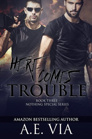 Here Comes Trouble by A.E. Via