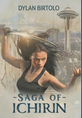 Saga of Ichirin: The Complete Series by Dylan Birtolo