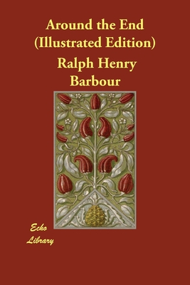 Around the End (Illustrated Edition) by Ralph Henry Barbour