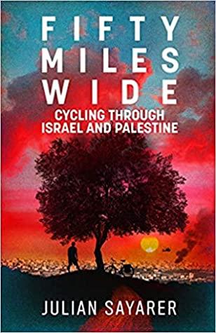 Fifty Miles Wide by Julian Sayarer