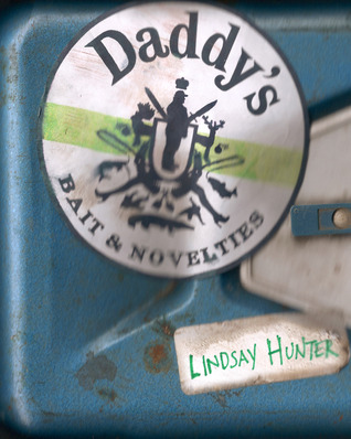 Daddy's by Lindsay Hunter