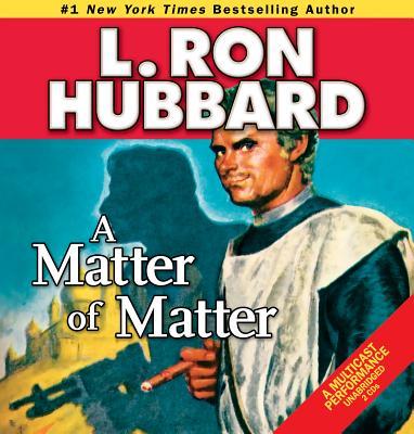 A Matter of Matter by L. Ron Hubbard