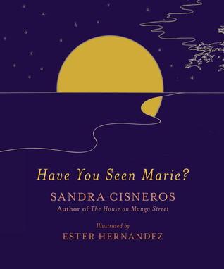 Have You Seen Marie? by Ester Hernandez, Sandra Cisneros