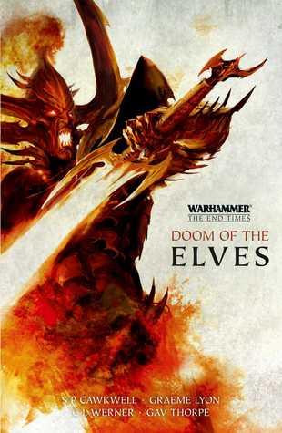 Doom of the Elves by Gav Thorpe, C.L. Werner, Sarah Cawkwell, Graeme Lyon