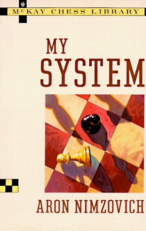 My System by Aron Nimzowitsch, Aron Nimzovich, Philip Hereford