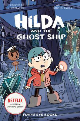 Hilda and the Ghost Ship: Hilda Netflix Tie-In 5 by Stephen Davies, Luke Pearson
