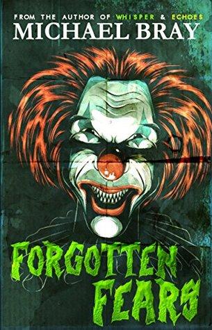 Forgotten Fears by Michael Bray