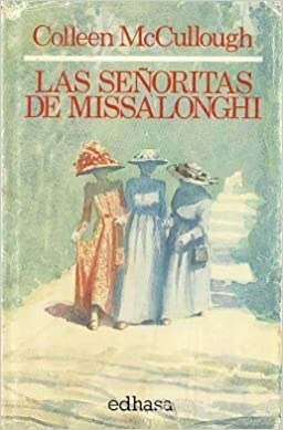 Las señoritas de Missalonghi by Colleen McCullough