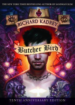 Butcher Bird: A Novel of the Dominion by Richard Kadrey