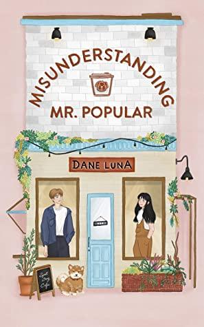 Misunderstanding Mr. Popular: An Enemies to Lovers Sweet Romance (Callisto-by-the-Sea Sweet YA Romance Series) by Dane Luna
