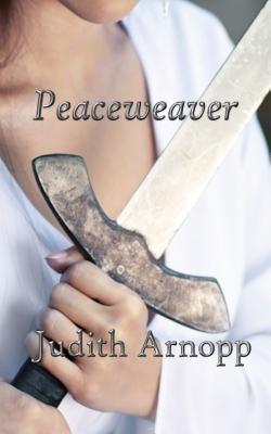 Peaceweaver by Judith Arnopp