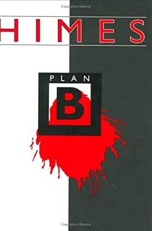 Plan B by Robert Skinner, Michel Fabre, Chester Himes