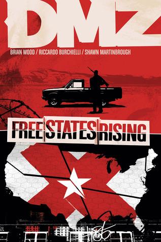 DMZ, Vol. 11: Free States Rising by John Paul Leon, Shawn Martinbrough, Brian Wood, Riccardo Burchielli