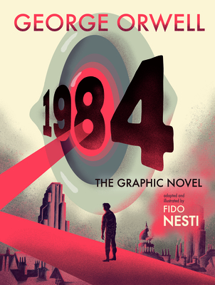 1984: The Graphic Novel by Fido Nesti, George Orwell