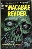 The Macabre Reader by Zealia Bishop, Henry S. Whitehead, Donald Wandrei, Clark Ashton Smith, Thomas Burke, Robert E. Howard, Robert Bloch, John Martin Leahy, Donald A. Wollheim, H.P. Lovecraft, Thorp McClusky