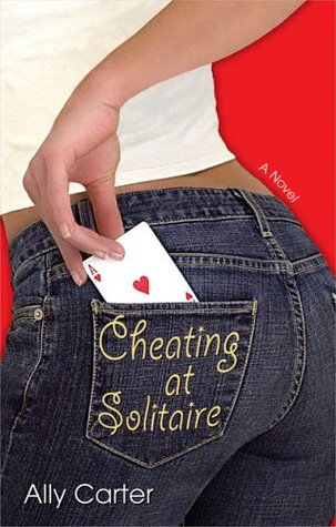 Cheating at Solitaire by Ally Carter