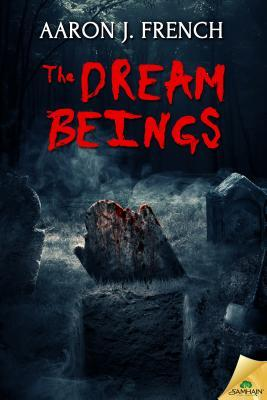 The Dream Beings by Aaron J. French