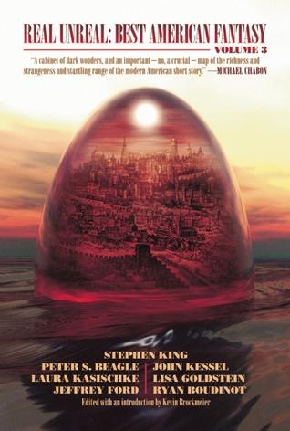 Real Unreal: Best American Fantasy 3 by Matthew Cheney, Kevin Brockmeier, Matthew Cheney