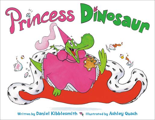 Princess Dinosaur by Daniel Kibblesmith