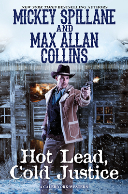 Hot Lead, Cold Justice by Mickey Spillane, Max Allan Collins