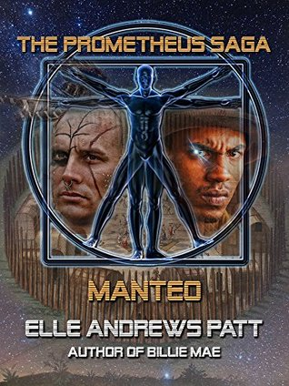 Manteo (The Prometheus Saga) by Elle Andrews Patt