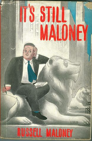 It's still Maloney : or, Ten years in the big city by Russell Maloney