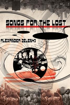 Songs For The Lost (Paperback) by Alexander Zelenyj