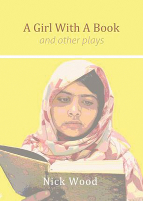 A Girl with a Book and Other Plays by Nick Wood