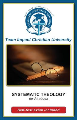 SYSTEMATIC THEOLOGY for students by Team Impact Christian University