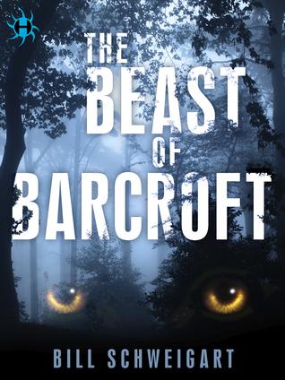 The Beast of Barcroft by Bill Schweigart